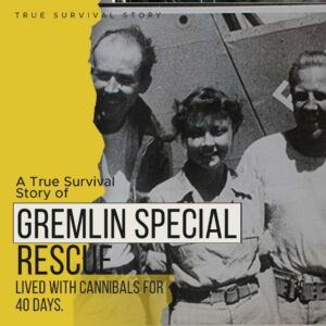 Read more about the article Story of Gremlin Special Rescue | Lived With Cannibals For 40 Days