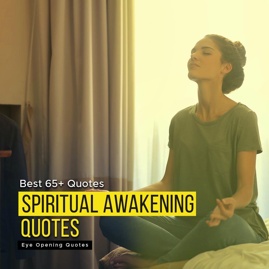 Best 65+ Quotes About Spiritual Awakening For Eye Opening