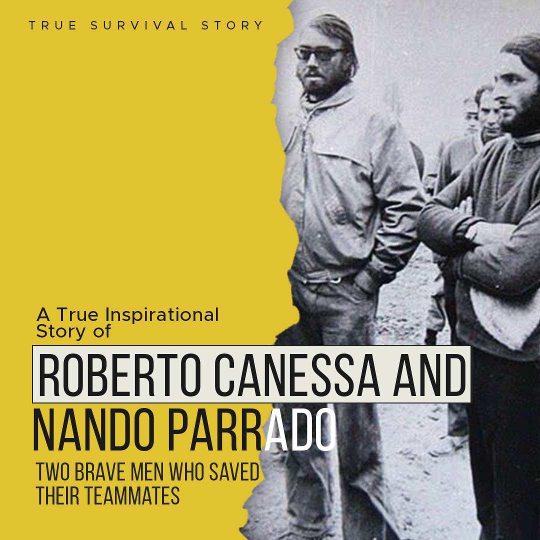 Story of Roberto Canessa and Nando Parrado | Who Saved Their Team