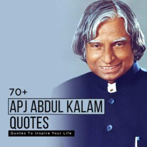 Read more about the article 70+ APJ Abdul Kalam Quotes To Inspire Your Life