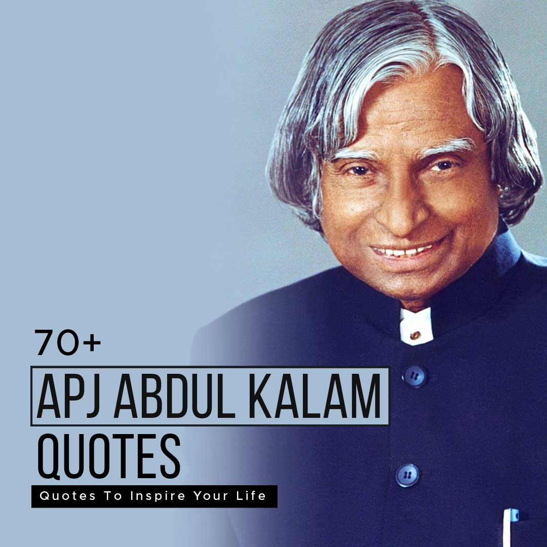 You are currently viewing 70+ APJ Abdul Kalam Quotes To Inspire Your Life