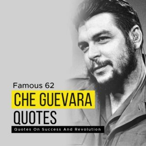 Read more about the article Famous 62 Che Guevara Quotes On Success And Revolution