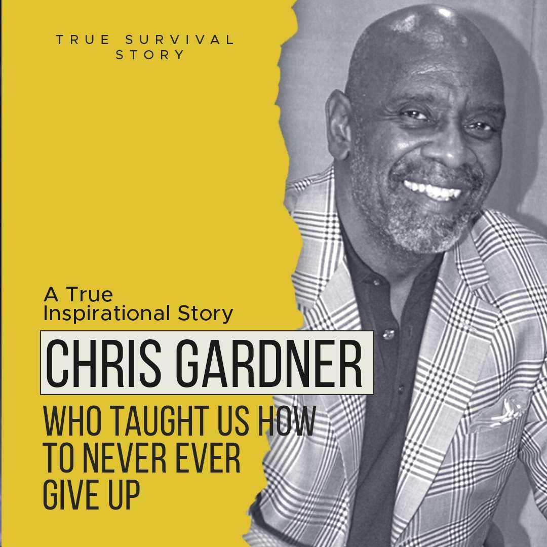 Story of Chris Gardner | Who Taught Us How To Never Ever Give Up