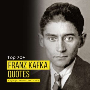 Read more about the article Top 70+ Franz Kafka Quotes | Sayings About Life, Love