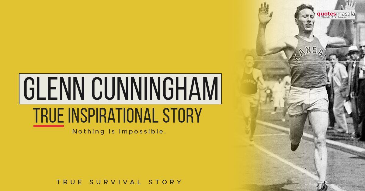 Dr Glenn Cunningham's True Inspirational Story