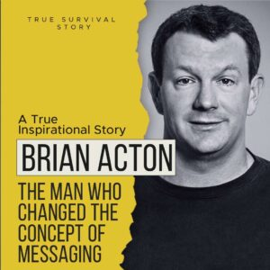 Read more about the article Story of Brian Acton   The Man Who Changed The Concept of Messaging