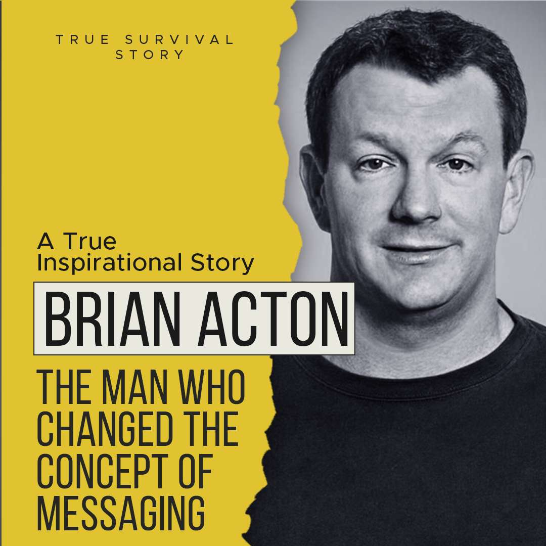 Story of Brian Acton | The Man Who Changed The Concept of Messaging