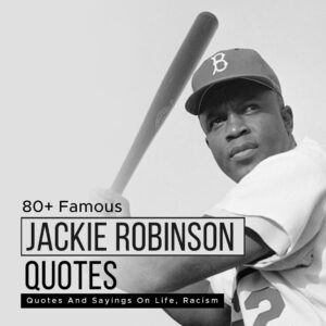 Read more about the article 80+ Famous Jackie Robinson Quotes And Sayings On Life, Racism