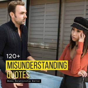 Read more about the article 120+ Misunderstanding Quotes  | Make Relationship Better