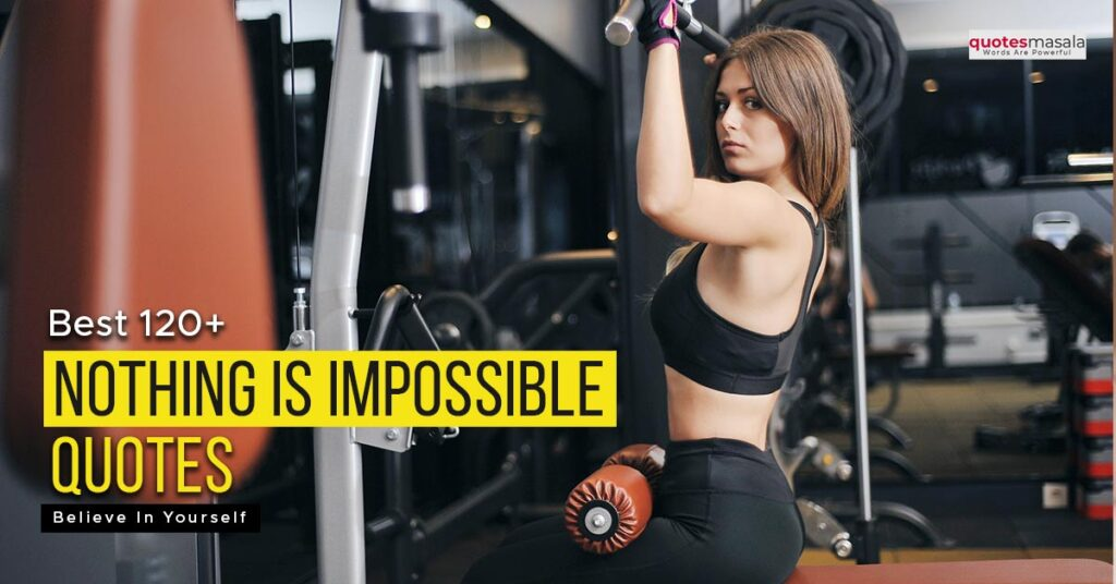 nothing-is-impossible-quotes (1)