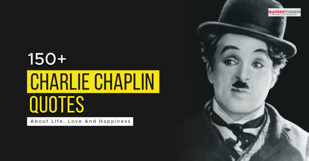 Charlie Chaplin famous quotes with images