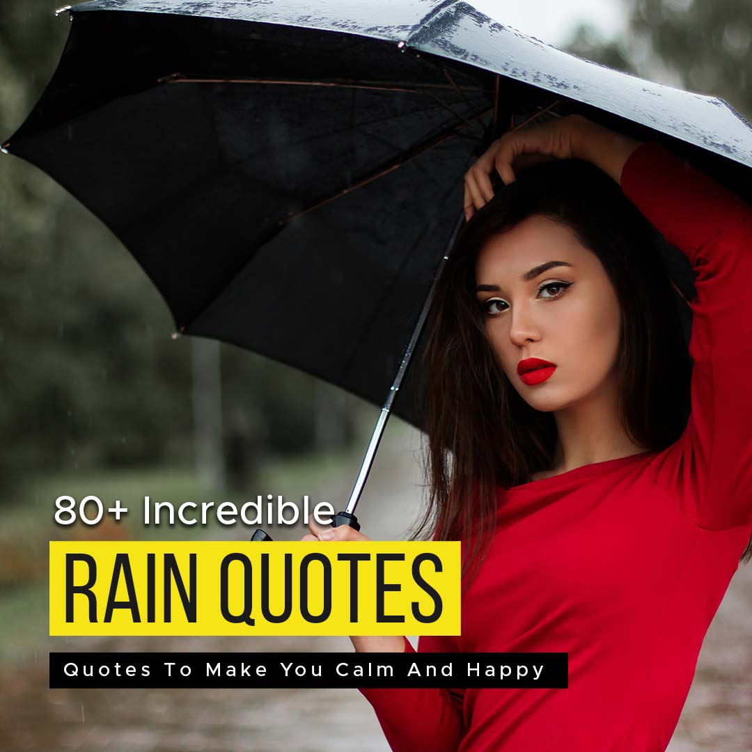 You are currently viewing 80+ Incredible Rain Quotes To Make You Calm And Happy