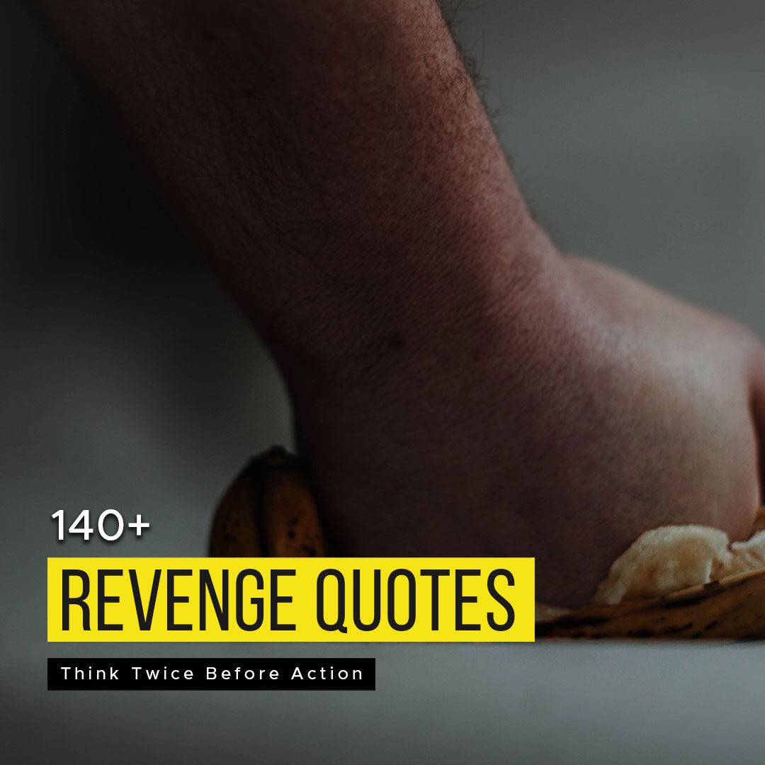 140+ Revenge Quotes You Should Read | Think Twice Before Action