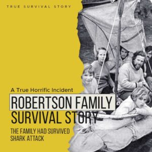 Robertson Family Survival Story | The Family Had Survived Shark Attack