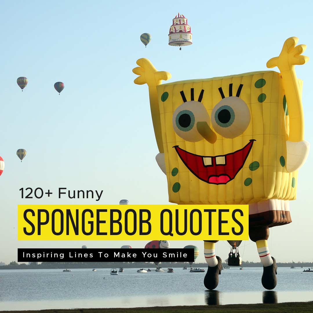 You are currently viewing 120+ Funny SpongeBob Quotes And Inspiring Lines Make You Smile