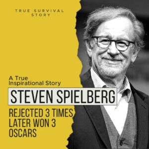 Read more about the article Story Of Steven Spielberg   Rejected 3 Times Later Won 3 Oscars