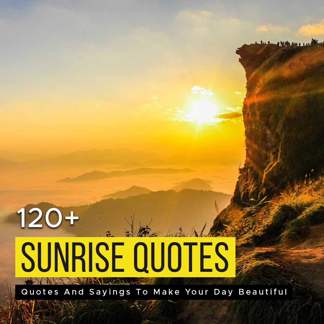 Read more about the article 120+ Sunrise Quotes And Sayings To Make Your Day Beautiful