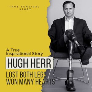 Read more about the article Survival Story of Hugh Herr | Lost Both Legs Won Many Hearts
