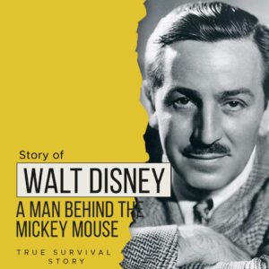 Read more about the article Story of Walt Disney   A Man Behind The Mickey Mouse