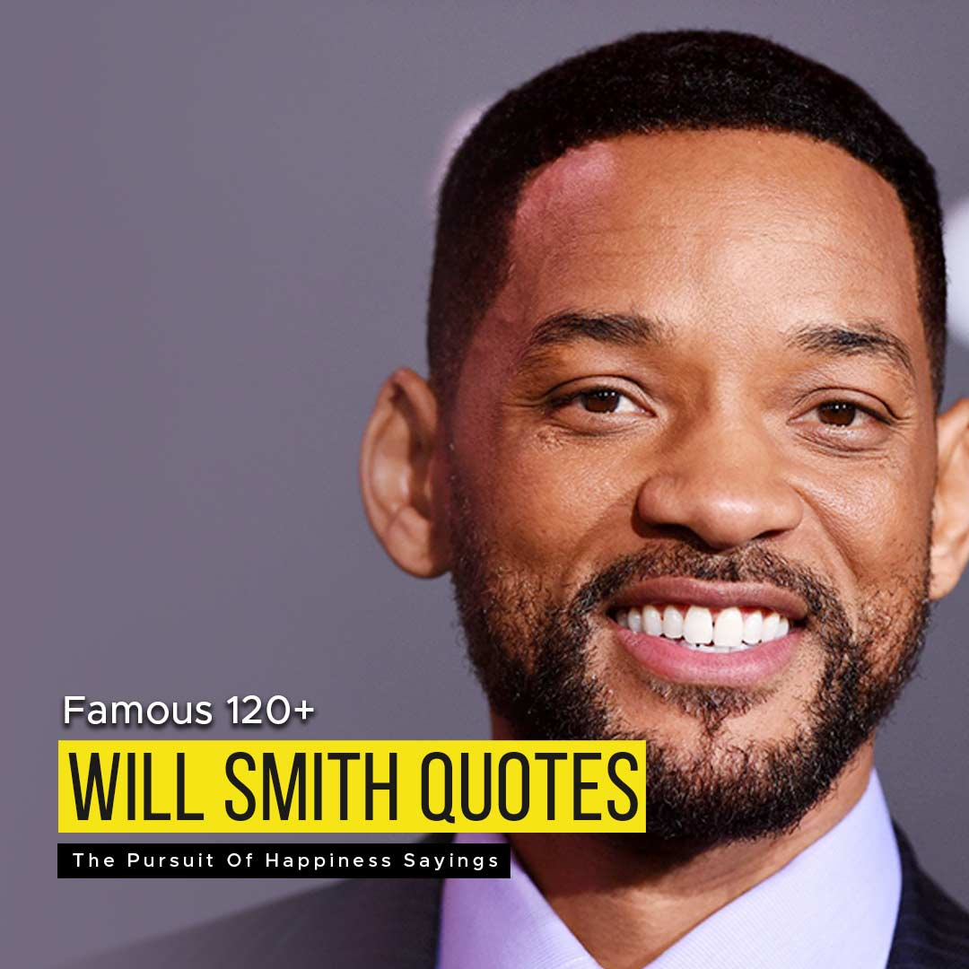 You are currently viewing Famous 120+ Will Smith Quotes | The Pursuit Of Happiness Sayings
