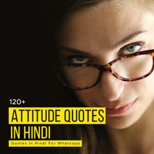 Read more about the article 120+ Attitude Quotes In Hindi For Whatsapp | Check Out Now