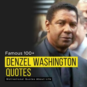 Read more about the article Famous 100+ Denzel Washington Motivational Quotes About Life