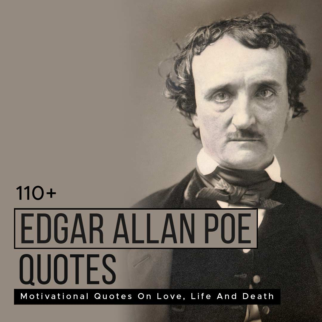 Read more about the article 110+ Edgar Allan Poe Motivational Quotes On Love, Life And Death