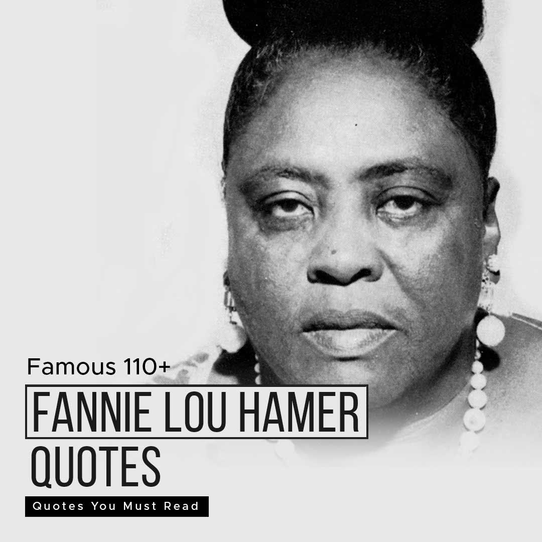 Famous 110+ Fannie Lou Hamer Quotes You Must Read