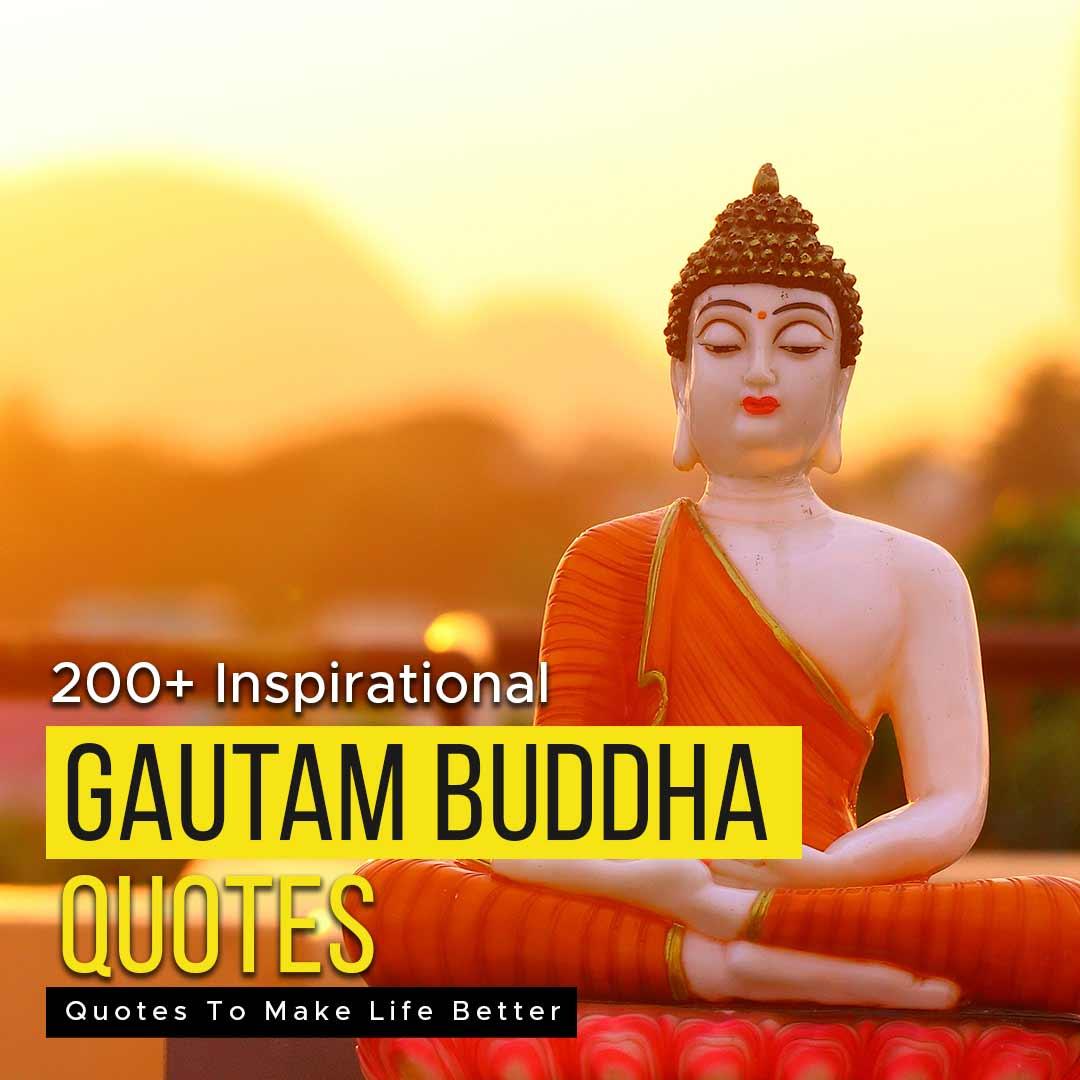 200+ Inspirational Gautam Buddha Quotes To Make Life Better
