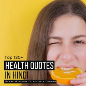 Read more about the article Health Quotes in Hindi | Top 130+ Powerful Quotes To Motivate Yourself