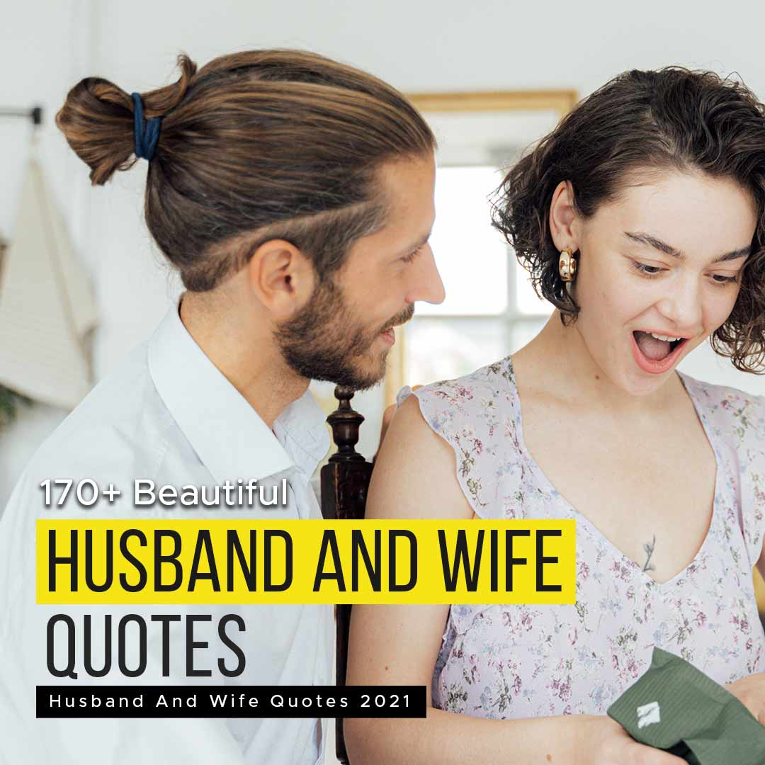 Read more about the article 170+ Beautiful Husband And Wife Quotes 2021