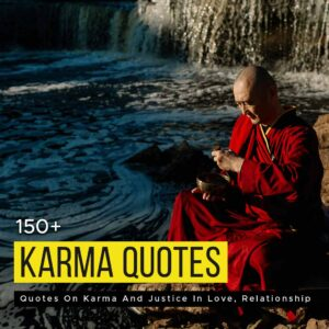 Read more about the article 150+ Quotes On Karma And Justice In Love, Relationship