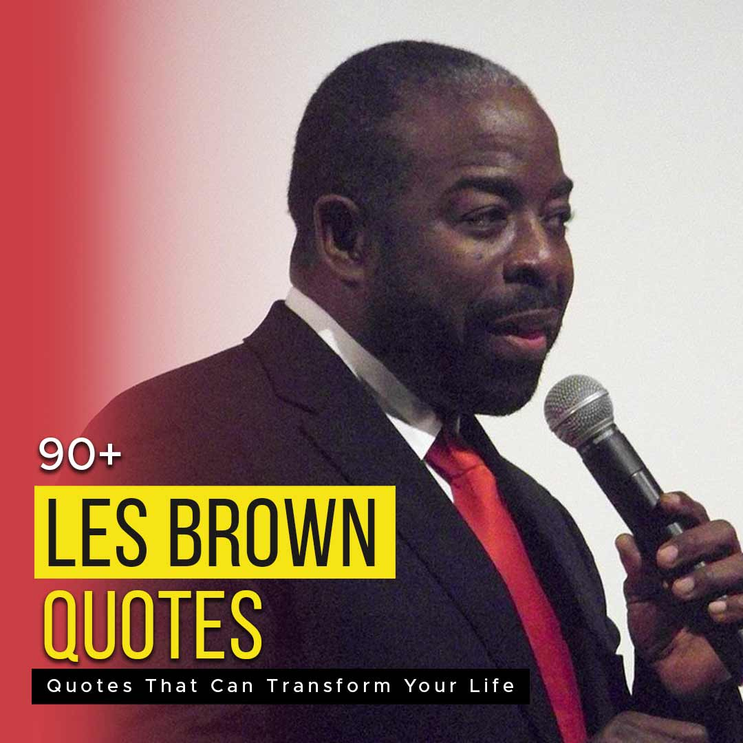 You are currently viewing 90+ Les Brown Quotes That Can Transform Your Life