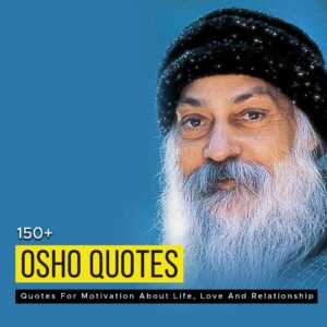 Read more about the article 150+ Osho Quotes For Motivation About Life, Love And Relationship