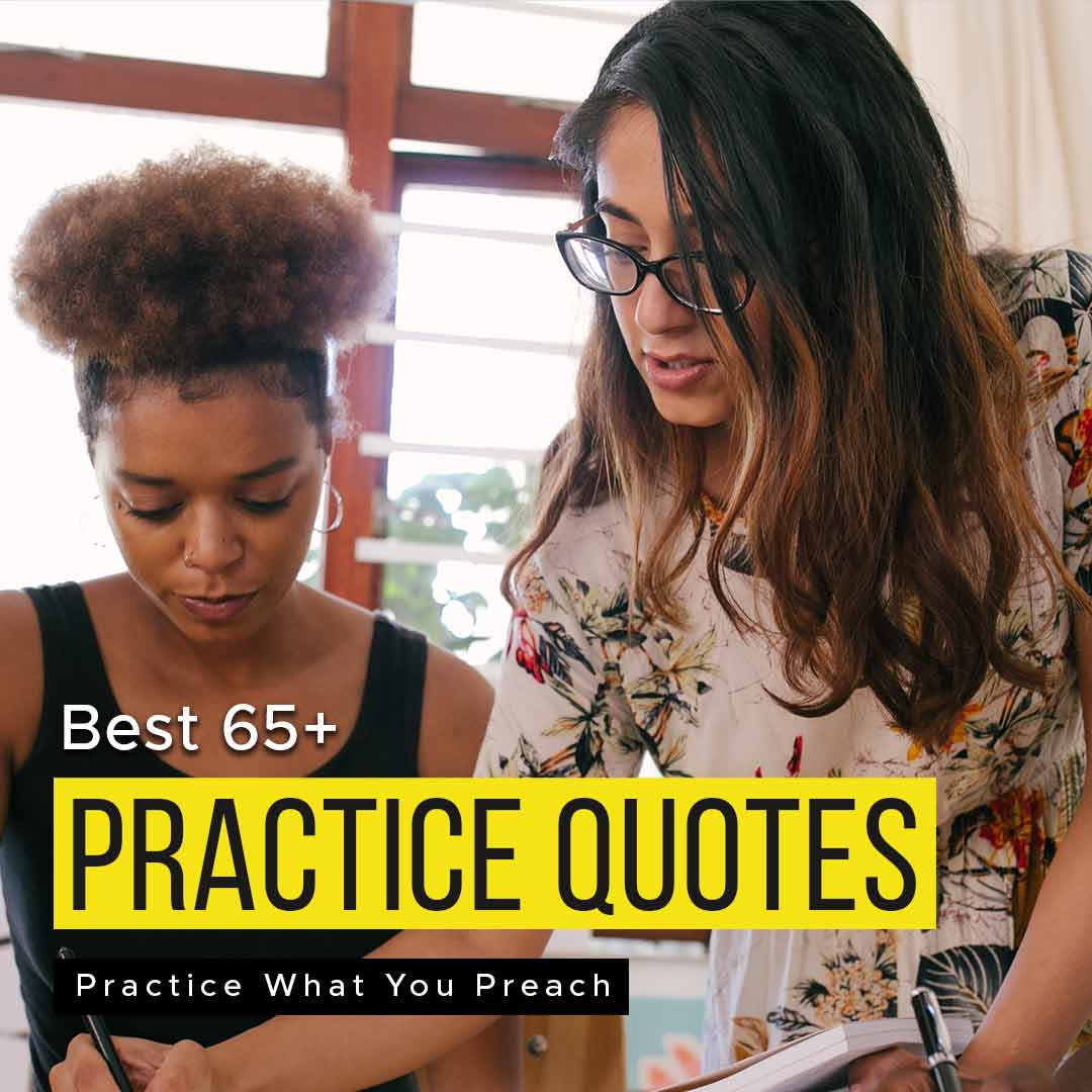 Read more about the article Best 65+ Inspirational Practice Quotes | Practice What You Preach