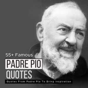 Read more about the article 55+ Famous Quotes From Padre Pio To Bring Inspiration