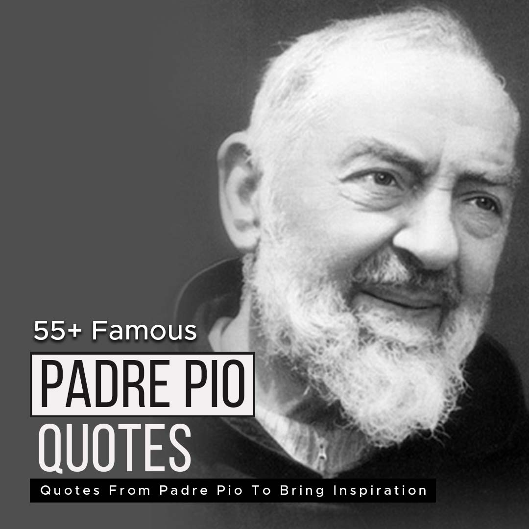 You are currently viewing 55+ Famous Quotes From Padre Pio To Bring Inspiration
