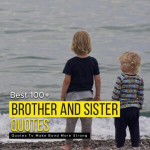 Read more about the article 100+ Brother And Sister Quotes To Make Bond More Strong