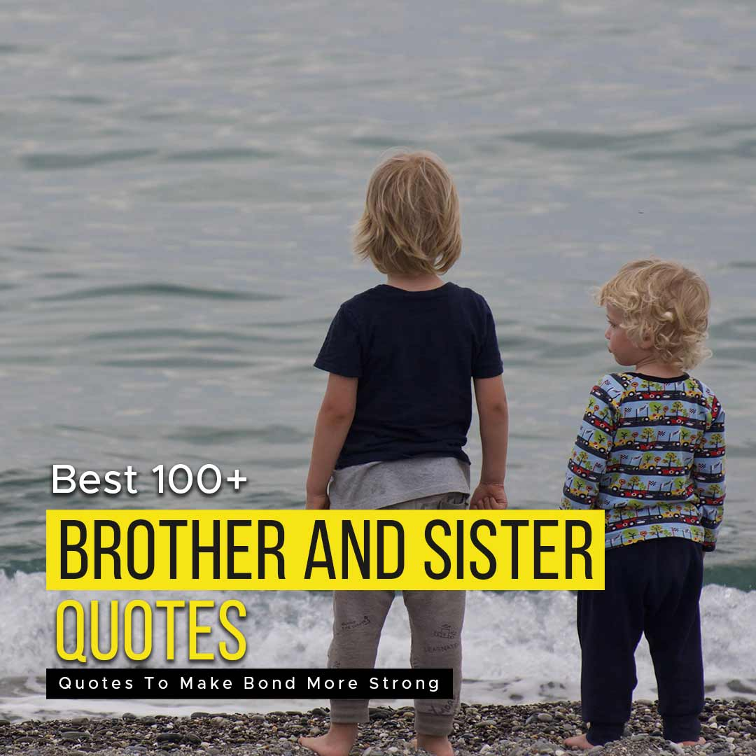 You are currently viewing 100+ Brother And Sister Quotes To Make Bond More Strong