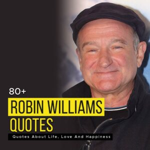 Read more about the article 80+ Robin Williams Quotes About Life, Love And Happiness