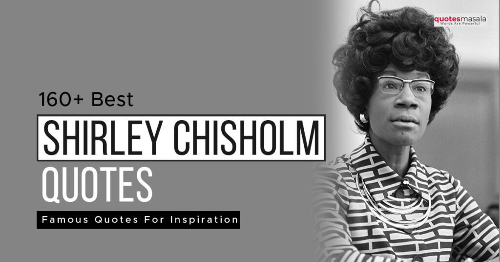 Shirley Chisholm Famous Quotes