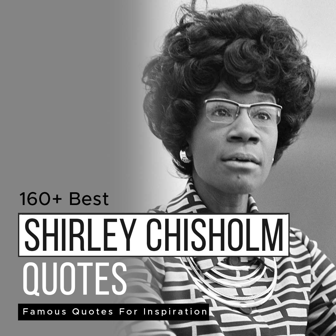 You are currently viewing [Best 60+] Shirley Chisholm Famous Quotes For Inspiration