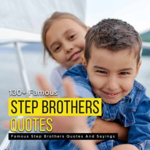 Read more about the article 130+ Famous Step Brothers Quotes And Sayings 2021