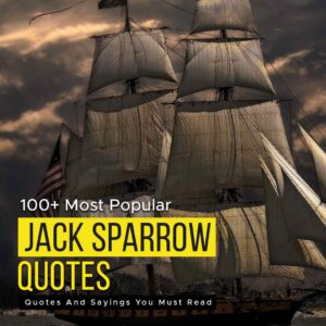 Read more about the article 100+ Most Popular Jack Sparrow Quotes And Sayings You Must Read