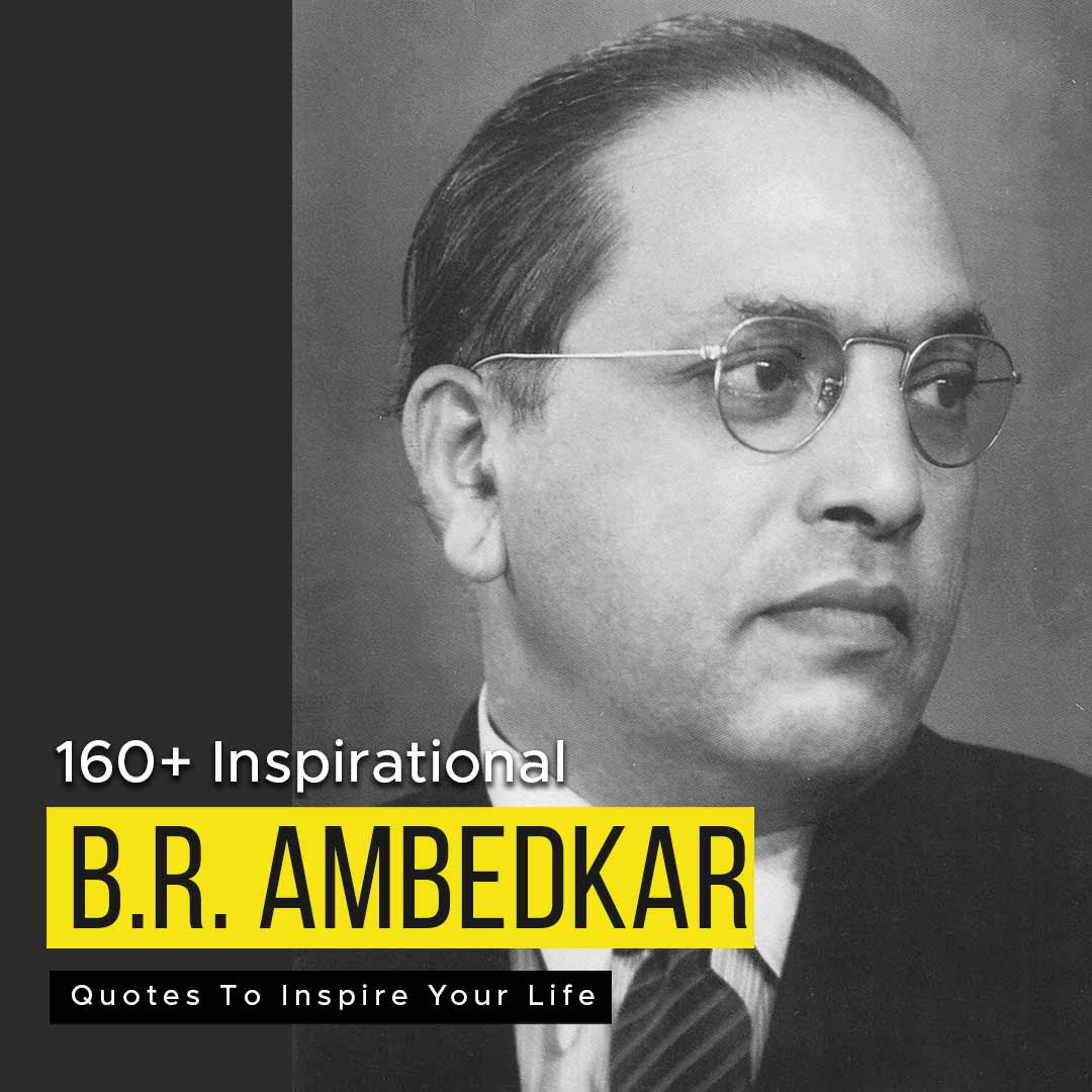 You are currently viewing 160+ Inspirational B.R. Ambedkar Quotes To Inspire Your Life