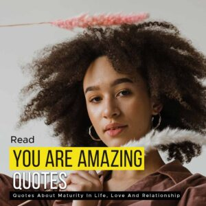 Read more about the article Read You Are Amazing Quotes | Read These Quotes To Believe Yourself
