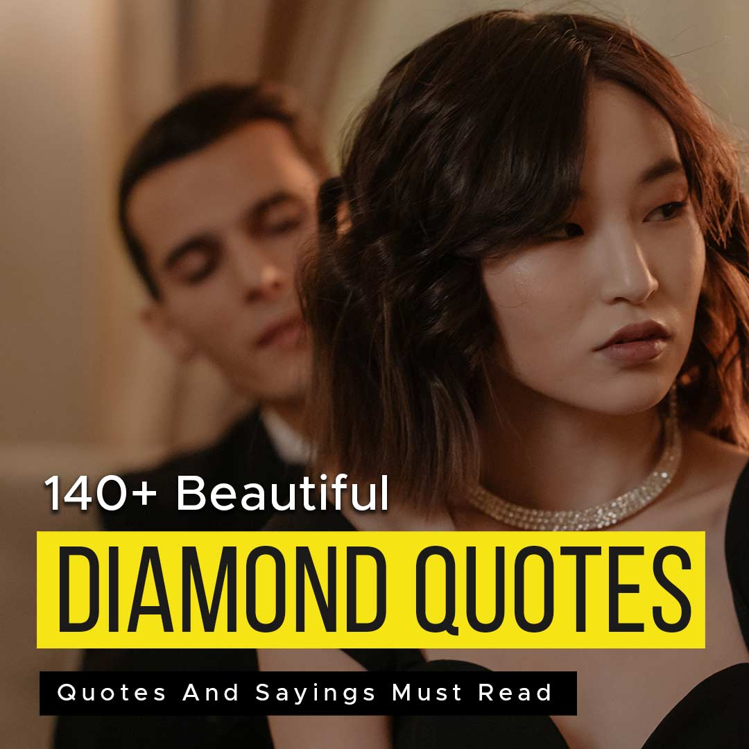 Read more about the article 140+ Beautiful Diamond Quotes And Sayings Must Read