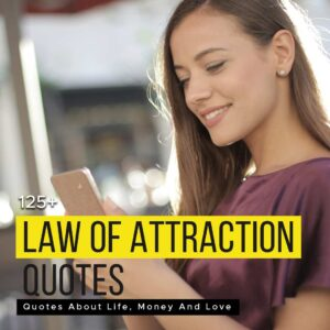 Read more about the article 125+ Law Of Attraction Quotes About Life, Money And Love