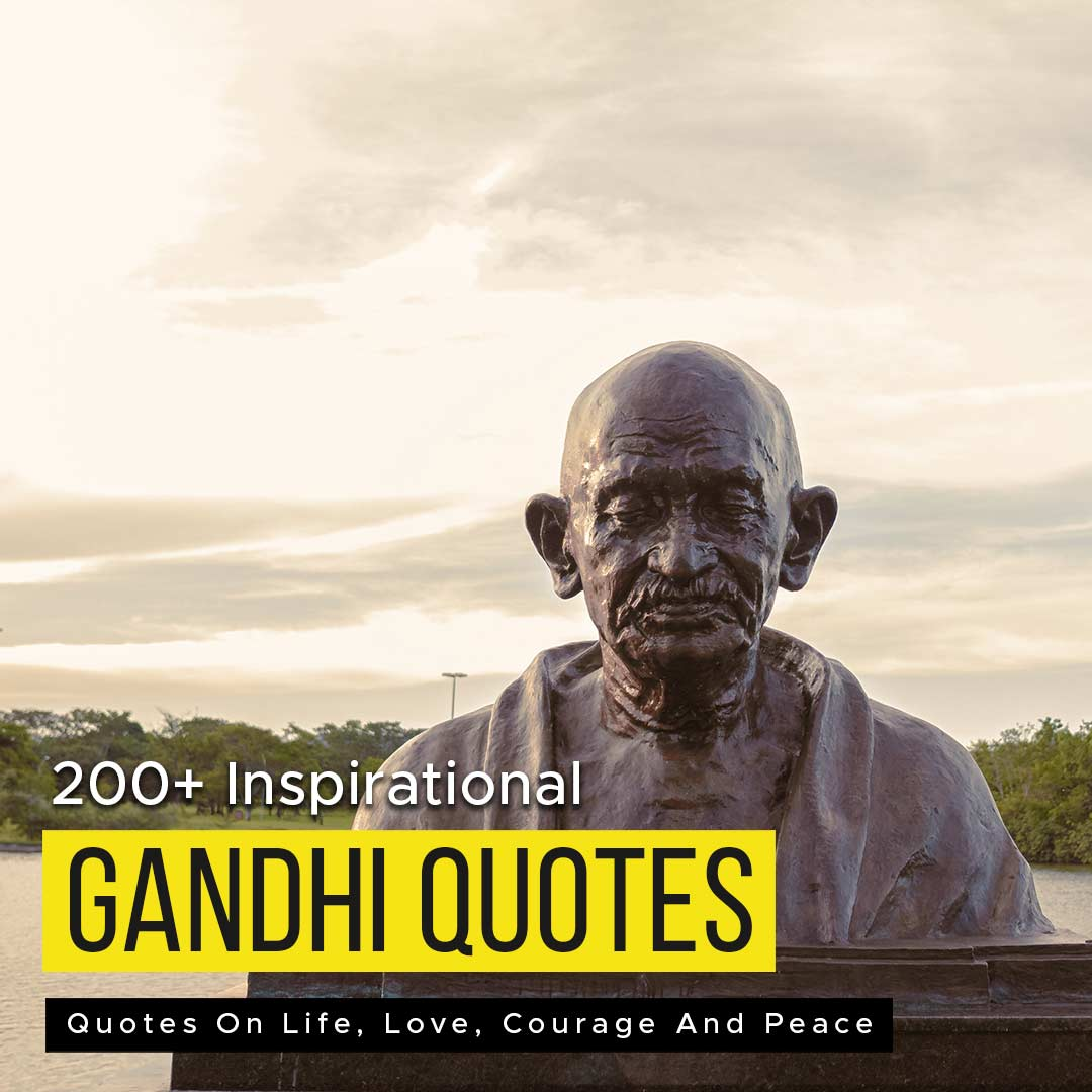 You are currently viewing 200+ Inspirational Gandhi Quotes On Life, Love, Courage And Peace