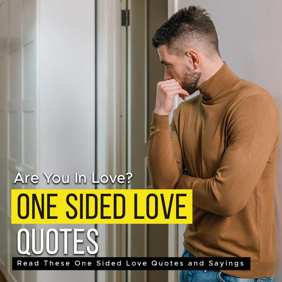 You are currently viewing Are You In Love? First Read These One Sided Love Quotes